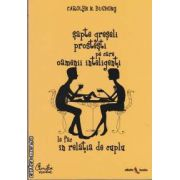 Sapte greseli prostesti pe care oamenii inteligenti le fac in relatia de cuplu(editura Curtea Veche, autor:Carolyn N. Bushong isbn:9778-973-669-691-6)