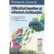 Sfarsitul banilor si viitorul civilizatiei (editura Curtea Veche, autor: Thomas H Greco Jr. isbn: 978-606-588-029-0)