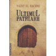 Ultimul patriarh(editura Curtea Veche, autor:Najat El Hachmi isbn:978-973-669-979-5)