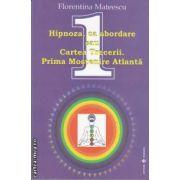 Hipnoza,ca abordare sau Cartea Tacerii.Prima mostenire atlanta(editura Dharana isbn:978-973-8975-47-7)
