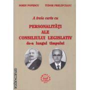 A treia carte cu personalitati ale consiliului legislativ de-a lungul timpului(editura Lumina Lex, autori: Sorin Popescu, Tudor Prelipceanu isbn: 978-973-758-235-5)