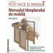 Poti face si singur-Manualul tamplarului de mobila(editura M. A. S. T isbn: 978-973-1822-84-6)