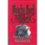 Dragoste regasita(editura Miron, autor:Linda Lael Miller isbn:978-973-1789-53-8)