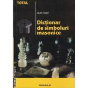 Dictionar de simboluri masonice(editura Paralela 45 isbn:973-697-301-8)