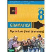 Gramatica fise de lucru clasa a VIII - a - itemi de evaluare (editura : Paralela 45 , autor : Eliza-Mara Trofin isbn : 978-973-47-1234-2 )