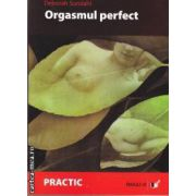 Orgasmul perfect(editura Paralela 45 isbn:978-973-697-986-6)