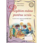 Pregatim mana pentru scris(editura Roxel Cart,autori:Cristina Beldianu;Estera Tintesan isbn:978-973-7927-95-8)