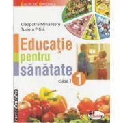 Educatie pentru sanatate clasa a I-a(editura Aramis, autori:Tudora Pitila,Cleopatra Mihailescu isbn:978-973-679-846-7)