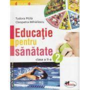Educatie pentru sanatate clasa a II-a(editura Aramis, autori:Tudora Pitila,Cleopatra Mihailescu isbn:978-973-679-849-8)