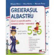 Greierasul albastru caiet pentru grupa mare 5-6 ani(editura Aramis, autori:Mihaela Mitroi,Alice Nichita,Marcela Penes isbn:978-973-679-851-1)