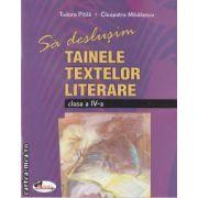 Sa deslusim tainele textelor literare clasa a IV-a(editura Aramis, autori: Tudora Pitila, Cleopatra Mihailescu isbn: 978-973-679-862-7)