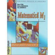 Matematica M1 manual pentru clasa a XI-a(editura Art, autori: Marcel Tena,Marian Andronache,Dinu Serbanescu isbn: 973-7678-37-)