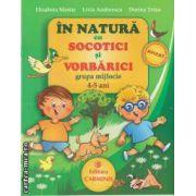 In natura cu Socotici si Vorbarici grupa mijlocie 4-5 ani(editura Carminis, autori:Elisabeta Martac,Livia Andreescu,Dorina Telea isbn:978-973-123-145-7)