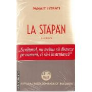La stapan(editura Semne, autor: Panait Istrati isbn: 978-606-15-0073-4)