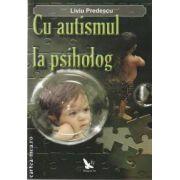 Cu autismul la psiholog(editura For You, autor: Liviu Predescu isbn: 978-973-1701-96-7)