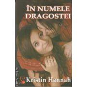 In numele dragostei(editura Lider, autor: Kristin Hannah isbn: 978-973-629-285-9)