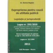 Exproprierea pentru cauza de utilitate publica(editura Morosan, autor:Av. Bonica Bogdan isbn:978-606-8033-49-5)