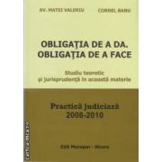 Obligatia de a da.Obligatia de a face(editura Morosan, autori:Av. Matei Valeriu,Cornel Banu isbn:978-606-8033-36-5)