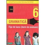 Gramatica fise de lucru clasa a VI - a - itemi de evaluarea ( editura: Paralela 45, autori: Cornelia Chirita, Eliza-Mara Trofin )