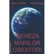 Geneza marilor creatori(editura Pavel Corut, autor: Pavel Corut isbn: 978-973-1992-15-0)