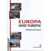 Europa ghid turistc(editura Universitara, autor:Constantin Ciocan-Solont isbn:978-606-591-219-9)