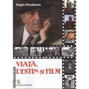 Viata,destin si film(editura Universitara, autor:Sergiu Nicolaescu isbn:978-606-591-194-9)