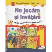 Ne jucam si invatam activitati transdisciplinare pentru clasa I(editura Aramis, autori: Cleopatra Mihailescu, Tudora Pitila isbn: 978-973-679-865-8)