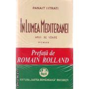 In lumea Mediteranei volumul I+II(editura Semne, autor: Panait Istrati isbn: 978-606-15-0087-1)