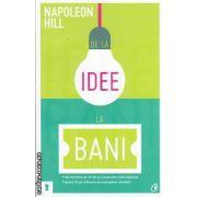 De la idee la bani(editura Curtea Veche, autor: Napoleon Hill isbn:978-606-588-489-2 )