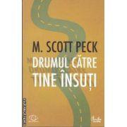 Drumul catre tine insuti(editura Curtea Veche, autor: M. Scott Peck isbn: 978-606-588-097-9)