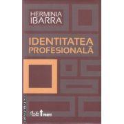 Identitatea profesionala(editura Curtea Veche, autor: Herminia Ibarra isbn: 978-606-588-194-5)