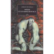Poezii cu un singur punct(editura Curtea Veche, autor: Adrian Paunescu isbn: 978-606-588-176-1)