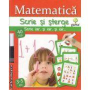 Matematica scrie si sterge 3-5 ani(editura Gama isbn: 978-973-149-232-2)
