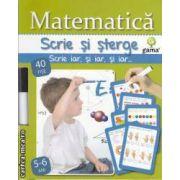 Matematica scrie si sterge 5-6 ani(editura Gama isbn: 978-973-149-233-9)