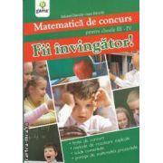 Matematica de concurs pentru clasele III-IV. Fii invingator1(editura Gama, autori: Eduard Dancila, Ioan Dancila isbn: 978-973-149-243-8)
