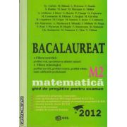 Bacalaureat matematica M2 2012(editura Gil, autori: Sz. Andras, M. Baluna, L. Petrescu isbn: 978-606-500-057-5)