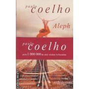 Aleph(editura Humanitas, autor: Paulo Coelho isbn: 978-973-689-424-4)
