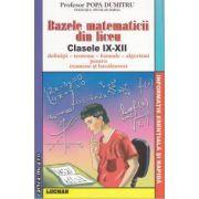 Bazele matematicii din liceu clasele IX-XII(editura Lucman, autor: Popa Dumitru isbn: 978-973-723-244-1)