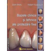 Bazele clinice si tehnice ale protezarii fixe(editura Medicala, autori: Dorin Bratu, Robert Nussbaum isbn:  978-973-39-0580-6)