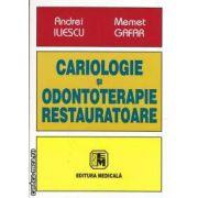 Cariologie si odontoterapie restauratoare(editura Medicala, autori: Andrei Iliescu, Memet Gafar isbn: 978-973-39-0715-2)