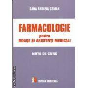 Farmacologie pentru moase si asistenti medicali  ( editura : Medicala , autor : Oana Andreia Coman isbn : 978-973-39-0641-4 )