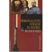 Personalitati straine in istoria Romaniei(editura Meronia, autor: Stanel Ion isbn: 978-973-7839-66-4)