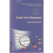 Codul civil al Romaniei- Indrumar notarial volumul I+II(editura Monitorul Oficial, autor: Uniunea Nationala a Notarilor Publici din Romania isbn: 978-973-567-762-6)