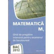 Matematica M1 Bac 2012(editura Nomina, autor: Dan Ion isbn: 978-606-535-315-2)