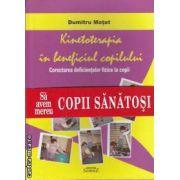 Kinetoterapia in beneficiul copilului(editura Semne, autor: Dumitru Motet isbn: 978-606-15-0042-4)