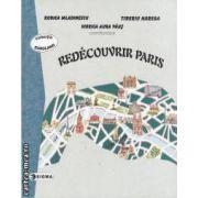 Redecouvrir Paris(editura Sigma, autori: Rodica Mladinescu, Tiberiu Harega, Viorica Aura Paus isbn: 973-649-114-5)