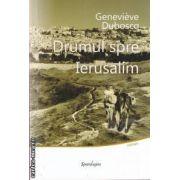 Drumul spre Ierusalim(editura Spandugino, autor: Genevieve Duboscq isbn: 978-606-92895-1-8)