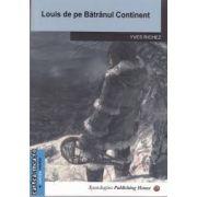 Louis de pe Baranul Continent(editura Spandugino, autor: Yves Richez isbn: 978-973-88796-3-8)