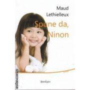 Spune da,Ninon(editura Spandugino, autor: Maud Lethielleux isbn: 978-606-92456-7-5)