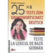 Teste la lexicul de baza german (editura Akademos Art, autor: Virgiliu Costescu isbn: 978-606-8336-02-2)